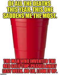 Red Solo Cup Meme - red solo cup imgflip