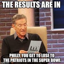 Patriots Lose Meme - the results are in philly you get to lose to the patriots in the