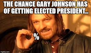 Gary Johnson Memes - one does not simply rise above the two party system gary johnson