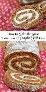 scrumptious pumpkin roll recipe thanksgiving menu and dinners