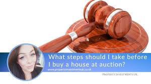 what steps should i take before i buy a property at auction
