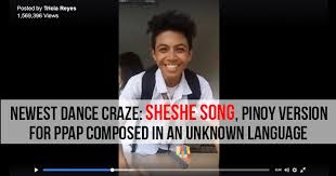 she she newest dance craze sheshe song pinoy version for ppap composed in