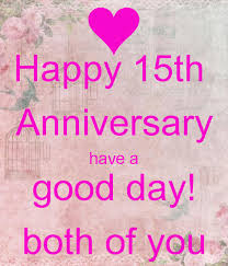 15 wedding anniversary happy 15th anniversary a day both of you keep calm