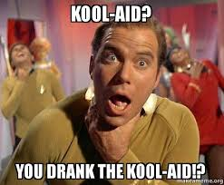 Koolaid Meme - kool aid you drank the kool aid captain kirk choking make a