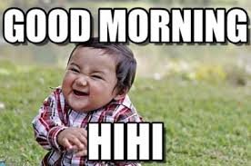 Good Morning Meme - cute and funny good morning meme good morning meme