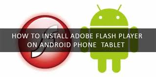 flash player android how to install adobe flash player on android mobile phone and