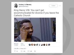Henry Meme - henry viii divorce neesh photography