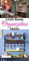 Organize A Craft Room - diy craftroom organization beautiful ways to organize your craft