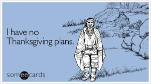thanksgiving no plans dinner indians pilgrims thanksgiving ecard