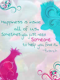 love this happiness quote from dreamworks trolls