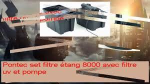 le uv pour etang pontec set filtre étang 8000 avec filtre uv et pompe