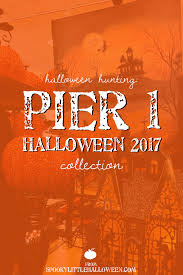 halloween hunting pier 1 halloween 2017 collection spooky
