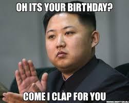 Best Happy Birthday Meme - come i clap funny happy birthday meme