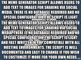 Meme Script - the meme generator script allows users to add text to images for