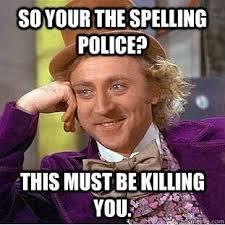 Spelling Meme - new grammar police meme spelling police and grammar on pinterest