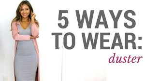 style ideas 5 ways to wear the duster outfit ideas lookbook how to