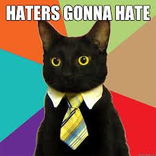 Haters Gonna Hate Meme - haters gonna hate cat meme cat planet cat planet