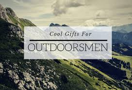 gifts for outdoorsmen 20 rugged and cool gifts for outdoorsmen hahappy gift ideas