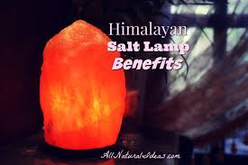 Himalayan Salt Lamp Himalayan Salt Lamp Benefits All Natural Ideas