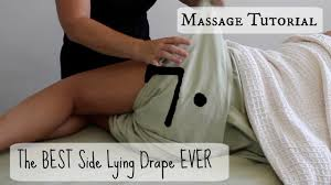 Draping Tutorial Massage Tutorial The Best Side Lying Drape A Step By Step Guide