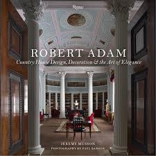 robert adam country house design decoration u0026 the art of