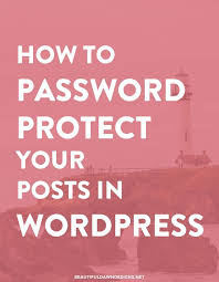 wordpress quick tutorial password protect posts in wordpress beautiful dawn designs