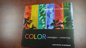 color messages u0026 meanings by leatrice eiseman our book review
