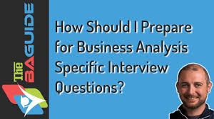 how should i prepare for business analysis specific interview
