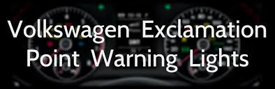 check engine light volkswagen jetta learn more about volkswagen exclamation point warning lights