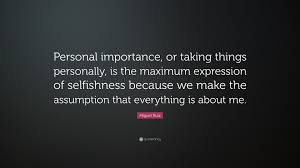 Personally Miguel Ruiz Quote U201cpersonal Importance Or Taking Things