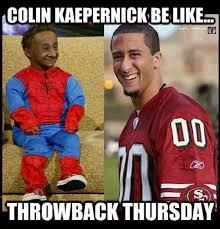 Throwback Thursday Meme - 22 meme internet colin kaepernick be like throwback thursday