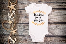 first thanksgiving onesie thankful for my little sisterkids thanksgiving shirtlittle