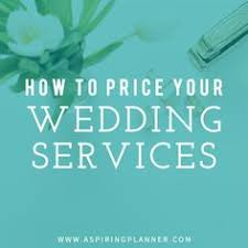 how to be a wedding coordinator for wedding planners how to price your wedding services and