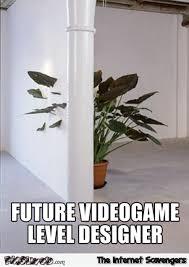 Designer Meme - future video game level designer meme pmslweb