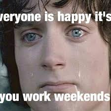 I Work Weekends Meme - meme md the meme md instagram photos and videos