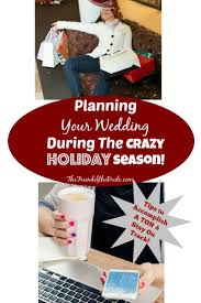 planning your wedding during the season the friend of