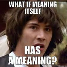 What Is The Meaning Of Meme - conspiracy keanu memes quickmeme