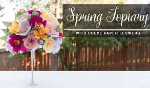 Flower Topiary Diy Spring Topiary Crepe Paper Flowers Topario De Flores
