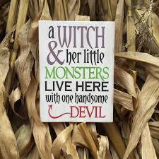a witch u0026 her monsters live here with one handsome devil