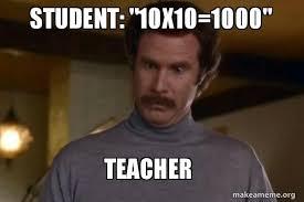 Ron Burgundy Meme - student 10x10 1000 teacher ron burgundy i am not even mad or