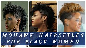 40 best mohawk hairstyles for black women youtube