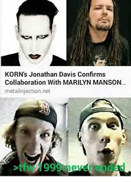 Marilyn Meme - korn s jonathan davis confirms collaboration with marilyn manson