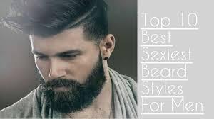 top 10 best sexiest beard styles for men 2017 2018 men u0027s