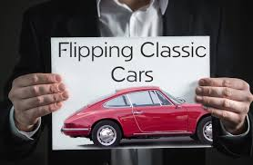 classic cars flipping classic cars for profit axleaddict
