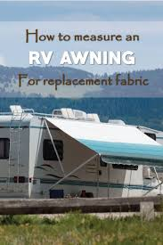 Fifth Wheel Awnings Best 25 Rv Awning Fabric Ideas On Pinterest Camper Awnings