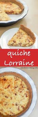 lorraine cuisine quiche lorraine caroline s cooking