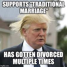 Traditional Marriage Meme - donald trump imgflip