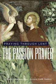 famous thanksgiving prayers praying through lent the passion prayer
