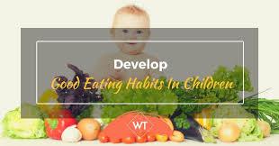 develop good eating habits in children