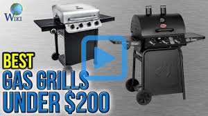 Top Gas Grills Top 7 Gas Grills Under 200 Of 2017 Video Review